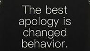 Why the best apology is a change in behaviour